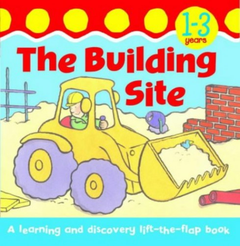 The Building Site By Moira Butterfield