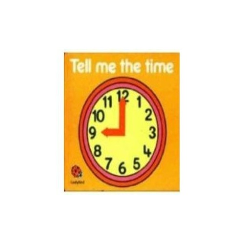 Tell Me the Time By Lynne Bradbury