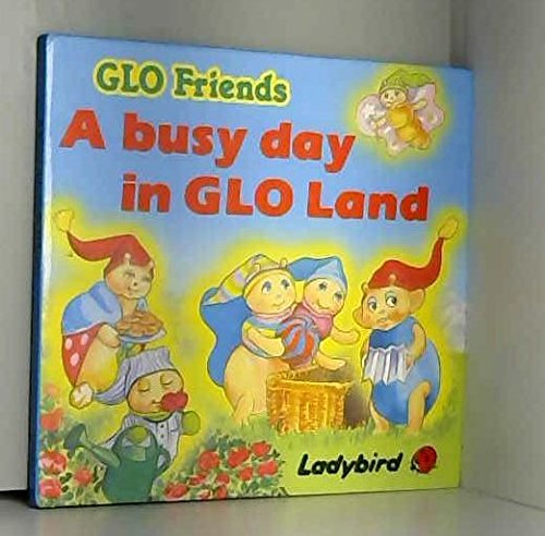 Busy Day in Glo-land By June Woodman
