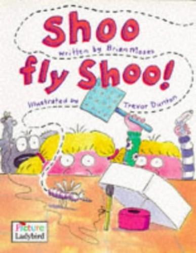 Shoo Fly Shoo! By Brian Moses