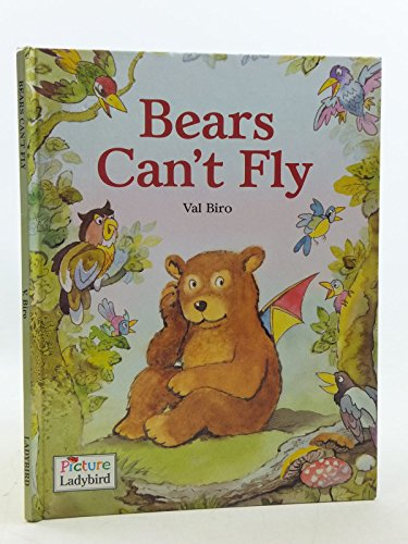 Bears Can't Fly! By Val Biro