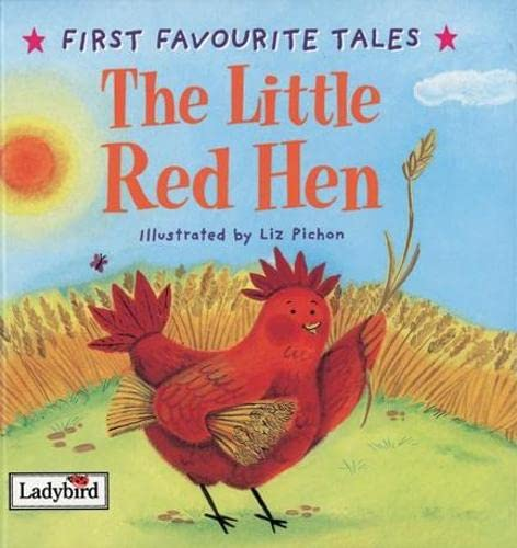 First Favourite Tales: Little Red Hen By Ladybird