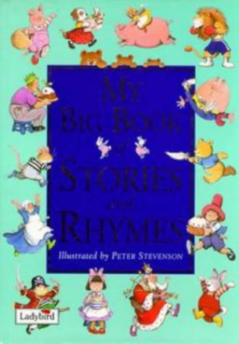 My Big Book of Stories And Rhymes By stevenson-peter