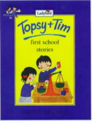 Topsy & Tim Storybook: First School Stories (Hb)