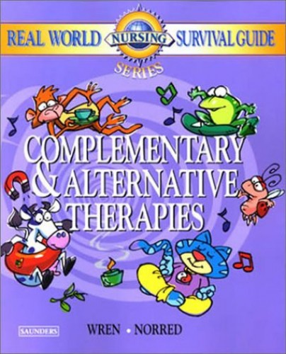 Complementary and Alternative Therapies By Kathleen R. Wren