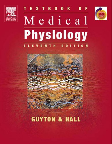 Textbook of Medical Physiology: With STUDENT CONSULT Online Access (Guyton Physiology) By Arthur C. Guyton