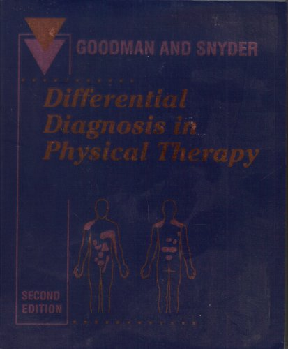 Differential Diagnosis in Physical Therapy: Musculoskeletal and Systemic Conditions By Catherine C. Goodman