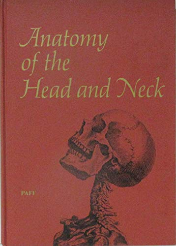 Anatomy of the Head and Neck By George H. Paff