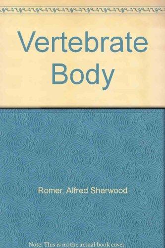 The Vertebrate Body By Alfred Sherwood Romer