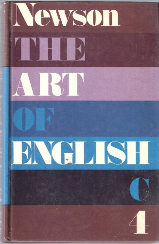 Art of English - Certificate Course for Secondary Schools: Bk. 4 By Keith Newson