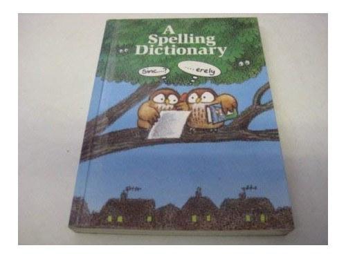 A Spelling Dictionary By Pat McLaughlin