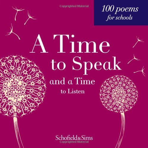 A Time to Speak and a Time to Listen: KS2/KS3 English, Ages 7-13 (paperback poetry anthology) By Celia Warren