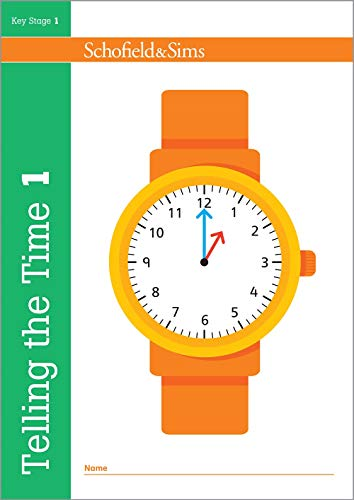 Telling the Time Book 1 (KS1 Maths, Ages 5-6) By Schofield & Sims
