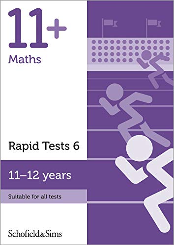 11+ Maths Rapid Tests Book 6: Year 6-7, Ages 11-12 By Schofield & Sims