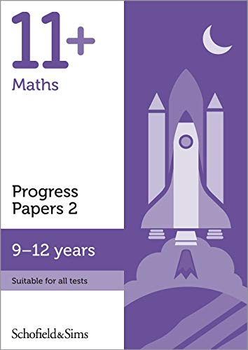 11+ Maths Progress Papers Book 2: KS2, Ages 9-12 By Schofield & Sims