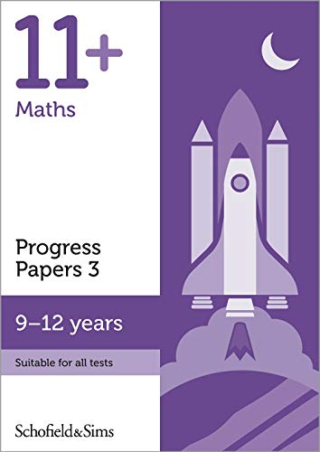 11+ Maths Progress Papers Book 3: KS2, Ages 9-12 By Schofield & Sims