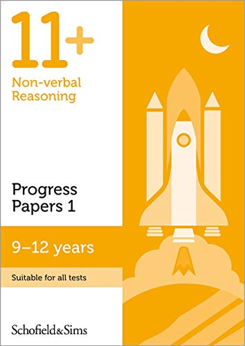 11+ Non-verbal Reasoning Progress Papers Book 1: KS2, Ages 9-12 By Schofield & Sims