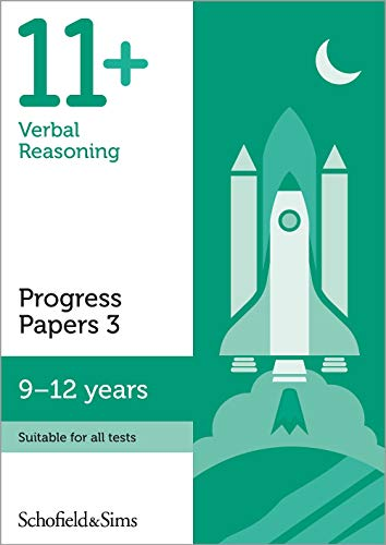 11+ Verbal Reasoning Progress Papers Book 3: KS2, Ages 9-12 By Schofield & Sims