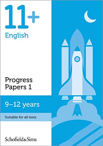 11+ English Progress Papers Book 1: KS2, Ages 9-12 By Schofield & Sims