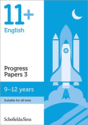 11+ English Progress Papers Book 3: KS2, Ages 9-12 By Schofield & Sims