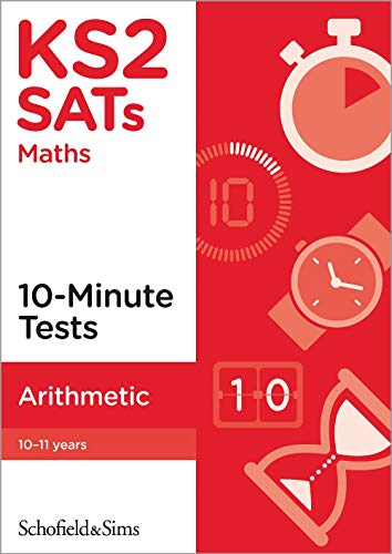 KS2 SATs Arithmetic 10-Minute Tests By Schofield & Sims