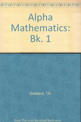 Alpha Mathematics By T. R. Goddard