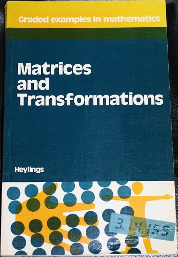 Matrices and Transformations (Graded examples in... by Heylings, M. R. Paperback