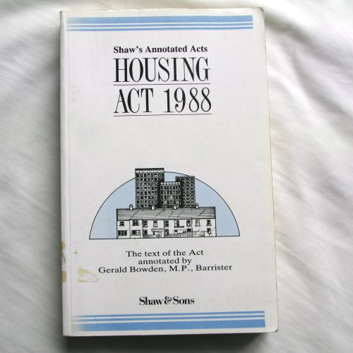 Housing Act, 1988 By Gerald Bowden