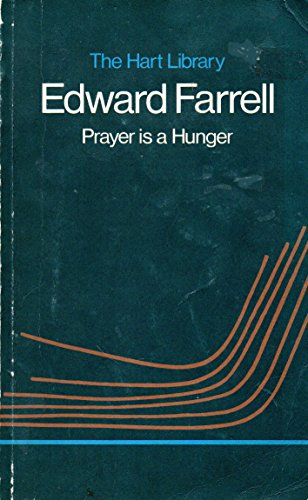 Prayer is a Hunger By Edward J. Farrell