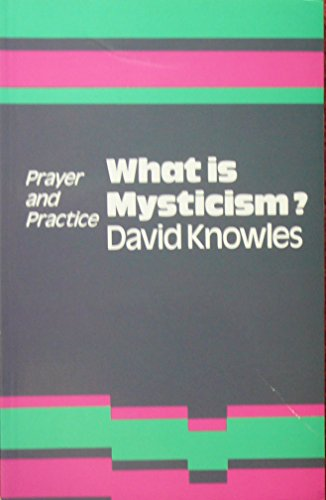 What is Mysticism? By David Knowles