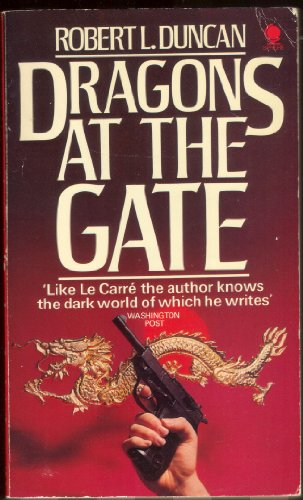 Dragons at the Gate By Robert L. Duncan