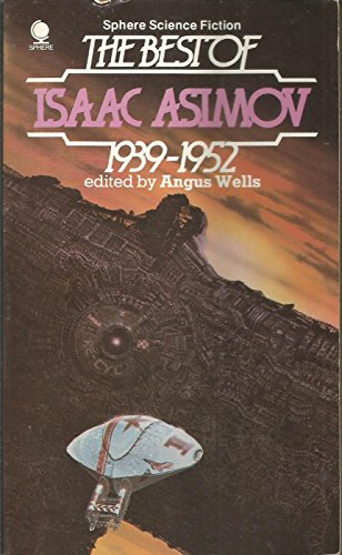 The Best of Isaac Asimov 1939 - 1952 By Isaac Asimov