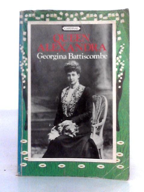 Queen Alexandra By Georgina Battiscombe