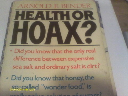 Health or Hoax? By Arnold E. Bender