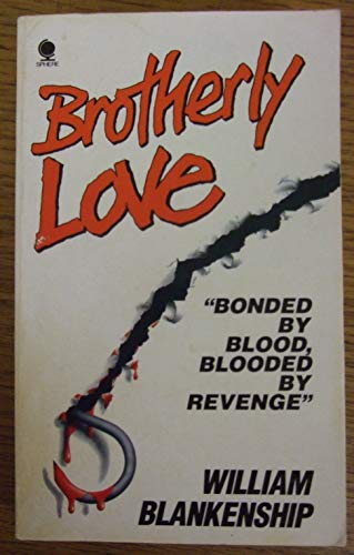 Brotherly Love By William D. Blankenship