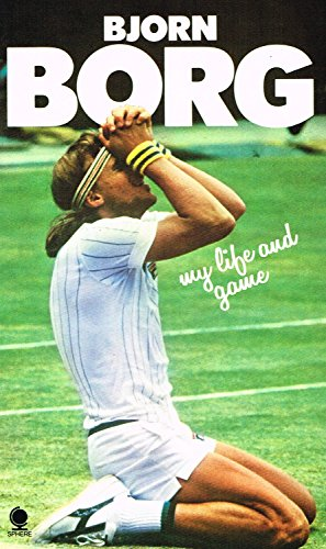 My Life and Game By Bjorn Borg