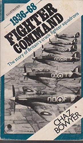 Fighter Command, 1936-68 By Chaz Bowyer