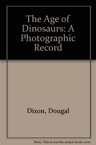The Age of Dinosaurs By Dougal Dixon