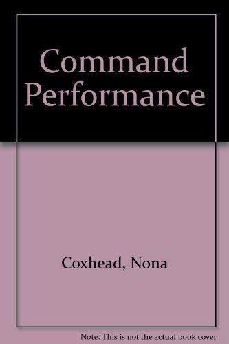 Command Performance By Nona Coxhead