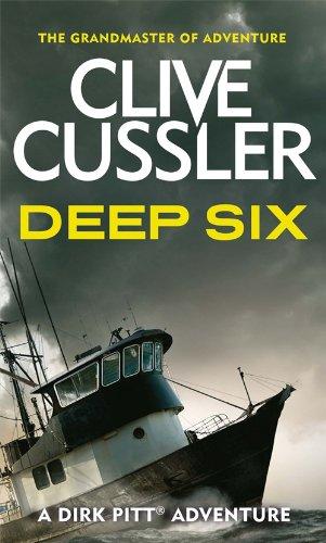 Deep Six (Dirk Pitt) By Clive Cussler