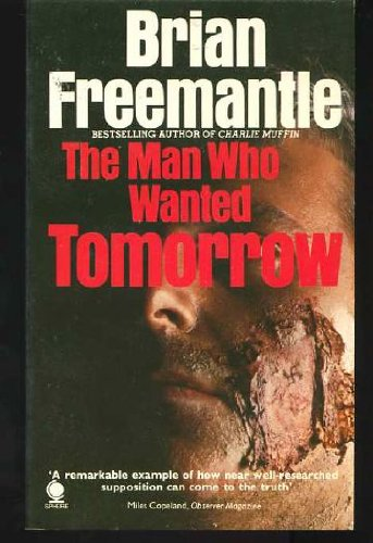 Man Who Wanted Tomorrow By Brian Freemantle