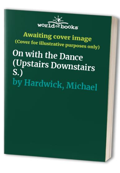 On with the Dance By Michael Hardwick