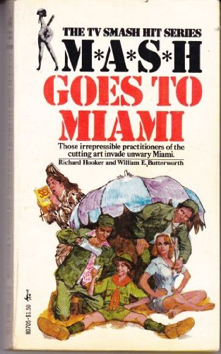 M. A. S. H. Goes to Miami By Richard Hooker