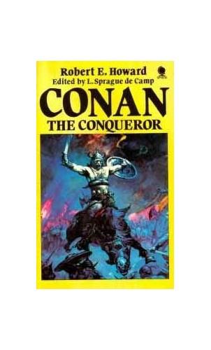 Conan the Conqueror By Robert E. Howard