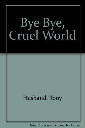 Bye Bye, Cruel World by Tony Husband