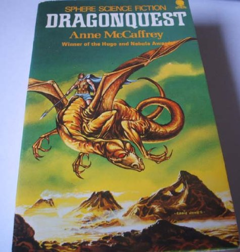 Dragonquest: Being the further adventures of the Dragonriders of Pern (Sphere science fiction) By Anne McCaffrey