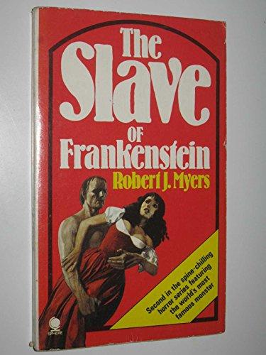 Slave of Frankenstein By Robert J. Myers