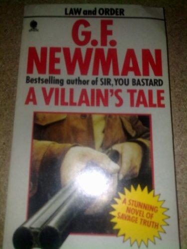 Villain's Tale By G.F. Newman