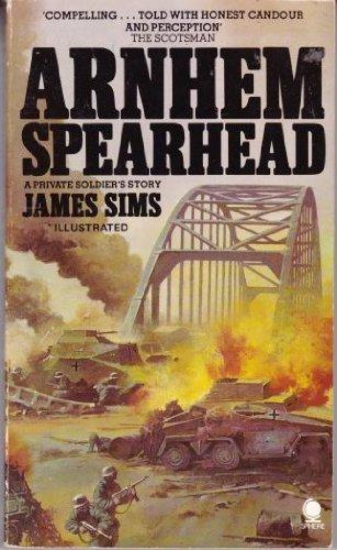 Arnhem Spearhead By James Sims