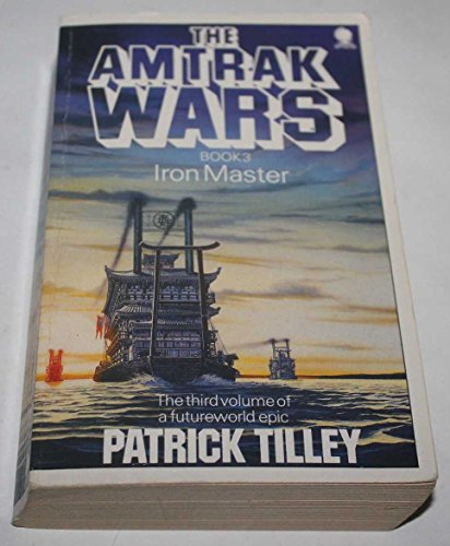 The Amtrak Wars Book 3 By Patrick Tilley